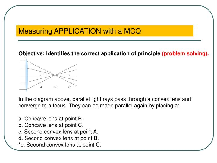 Measuring APPLICATION with a MCQ