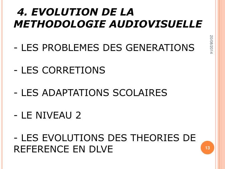 4. EVOLUTION DE LA METHODOLOGIE AUDIOVISUELLE