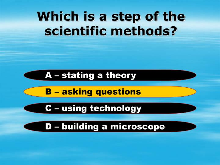 Which is a step of the scientific methods?