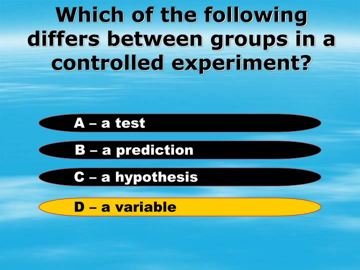 Which of the following differs between groups in a controlled experiment?
