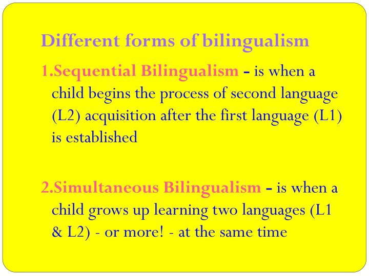 Different forms of bilingualism