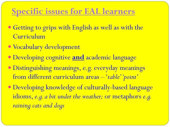 Specific issues for EAL learners