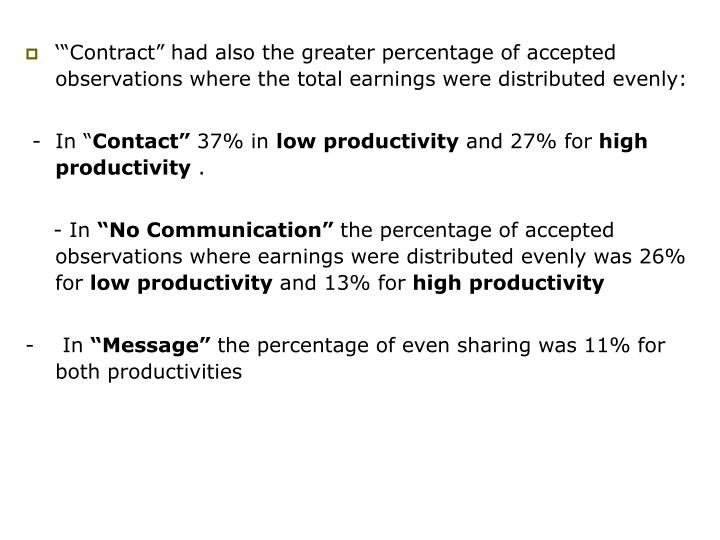 "'""Contract"" had also the greater percentage of accepted observations where the total earnings were distributed evenly:"