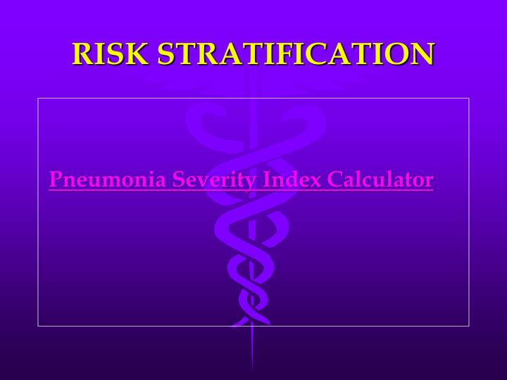 RISK STRATIFICATION