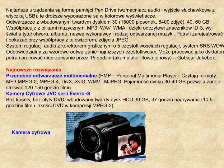 Najtańsze urządzenia są formą pamięci Pen Drive (wzmacniacz audio i wyjście słuchawkowe z