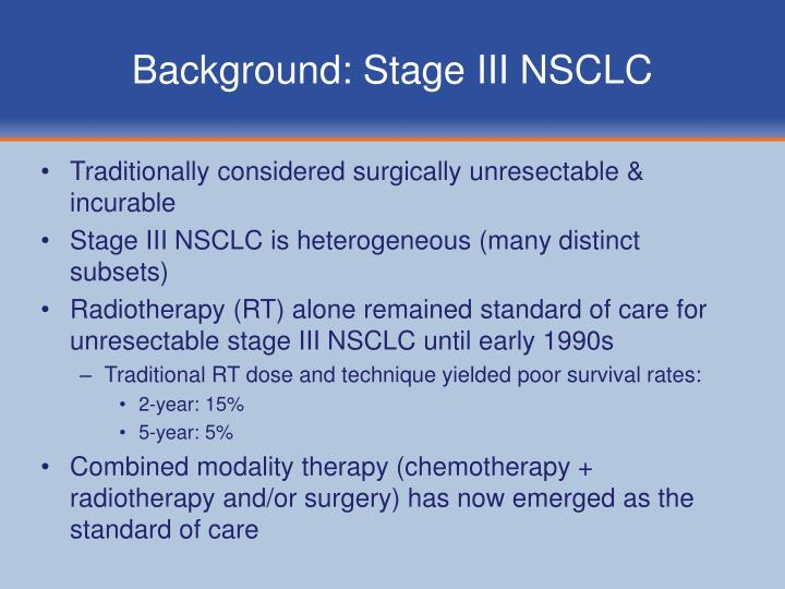 Background: Stage III NSCLC