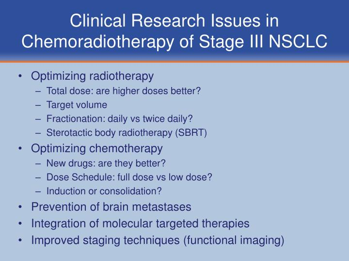 Clinical Research Issues in Chemoradiotherapy of Stage III NSCLC
