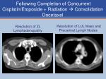 following completion of concurrent cisplatin etoposide radiation consolidation docetaxel