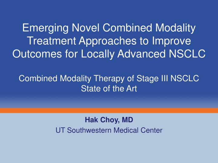 Emerging Novel Combined Modality Treatment Approaches to Improve Outcomes for Locally Advanced NSCLC
