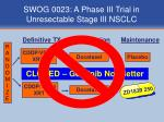 swog 0023 a phase iii trial in unresectable stage iii nsclc1