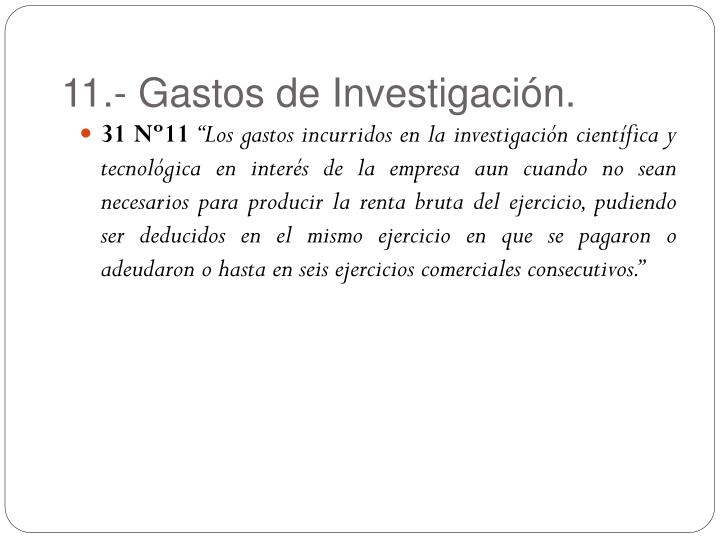 11.- Gastos de Investigación.