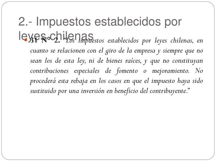 2.- Impuestos establecidos por leyes chilenas