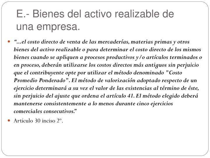 E.- Bienes del activo realizable de una empresa.