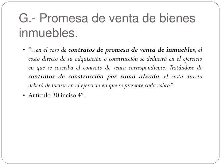 G.- Promesa de venta de bienes inmuebles.