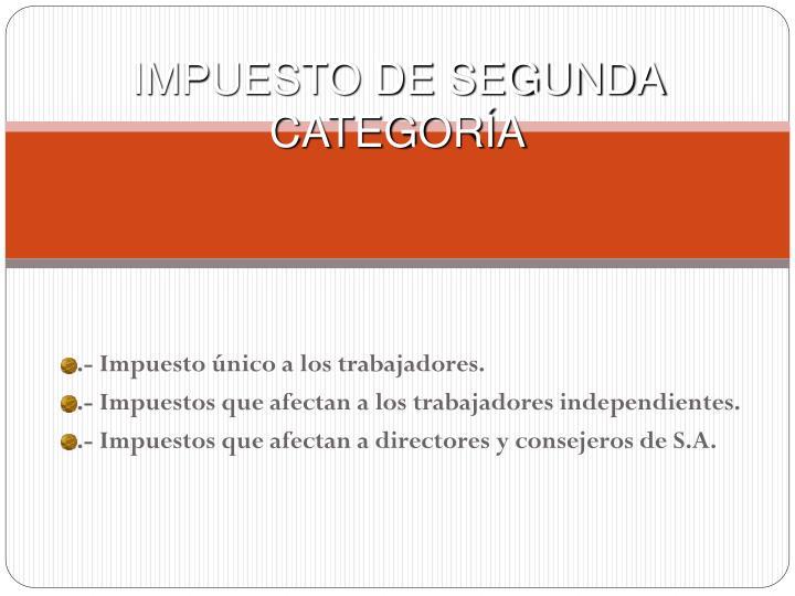 IMPUESTO DE SEGUNDA CATEGORÍA