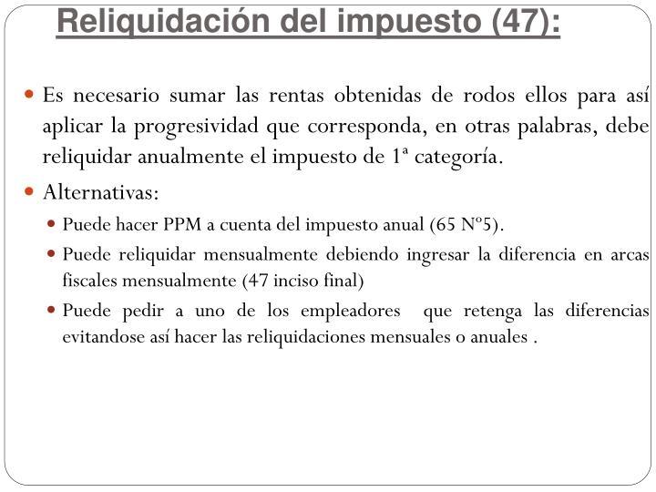 Reliquidación del impuesto (47):