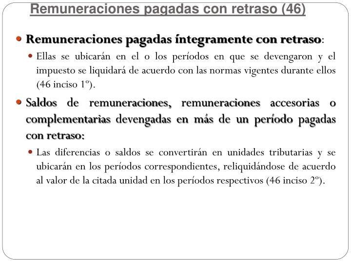 Remuneraciones pagadas con retraso (46)