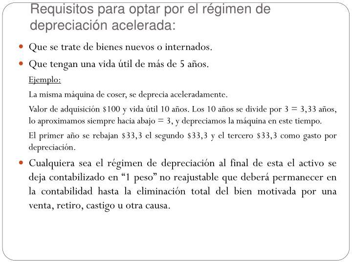 Requisitos para optar por el régimen de depreciación acelerada: