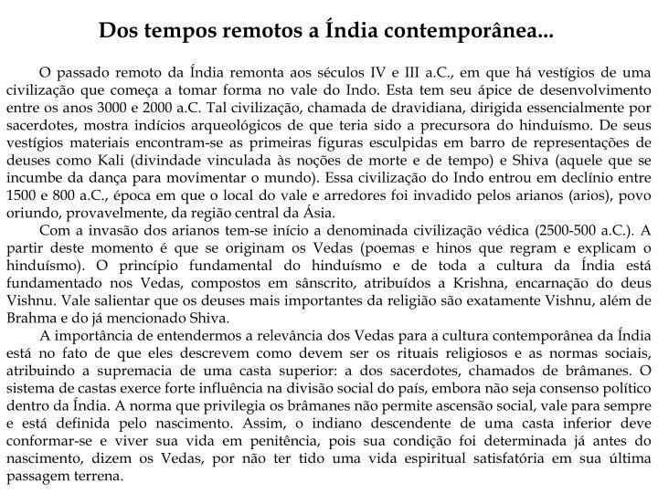Dos tempos remotos a Índia contemporânea...