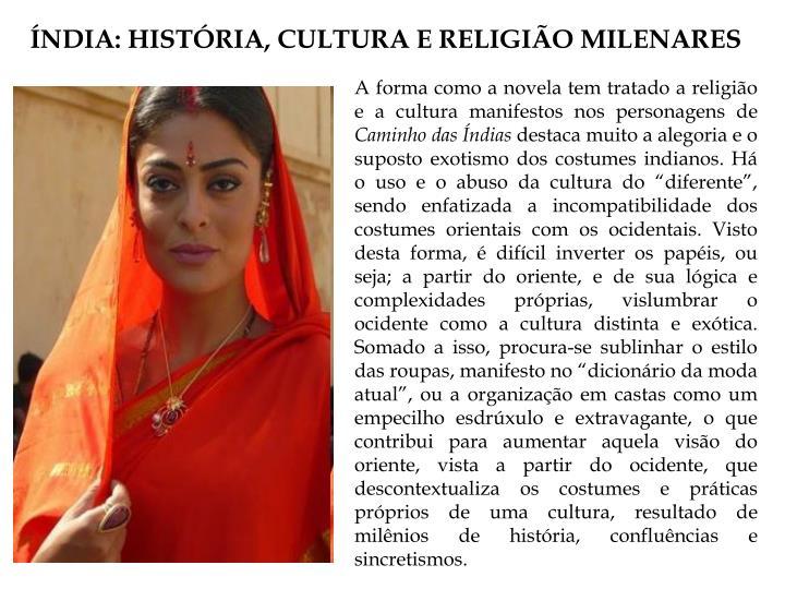 ÍNDIA: HISTÓRIA, CULTURA E RELIGIÃO MILENARES