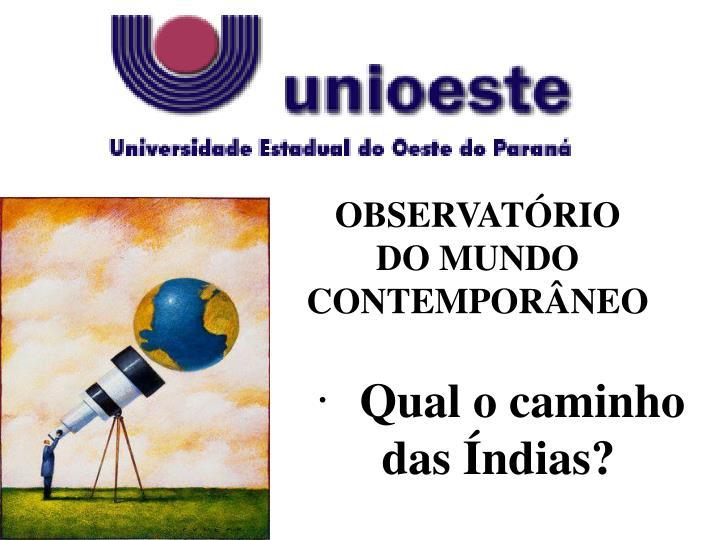 OBSERVATÓRIO DO MUNDO CONTEMPORÂNEO