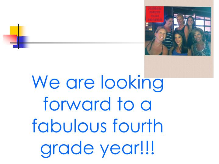 We are looking forward to a fabulous fourth grade year!!!