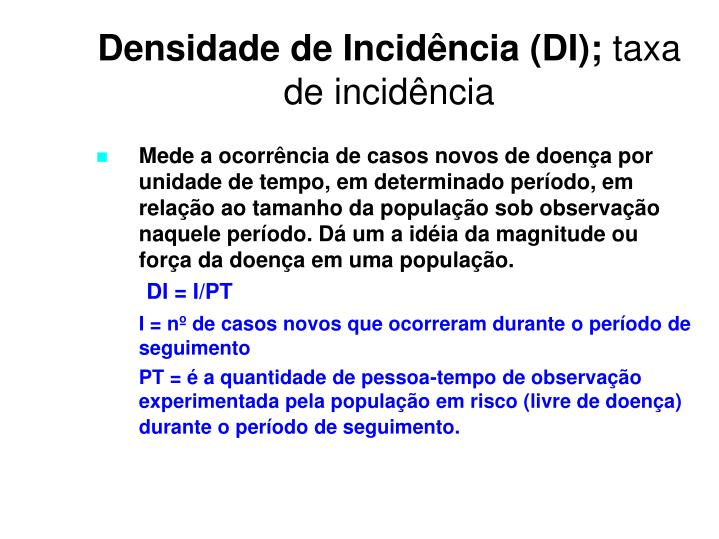 Densidade de Incidência (DI);