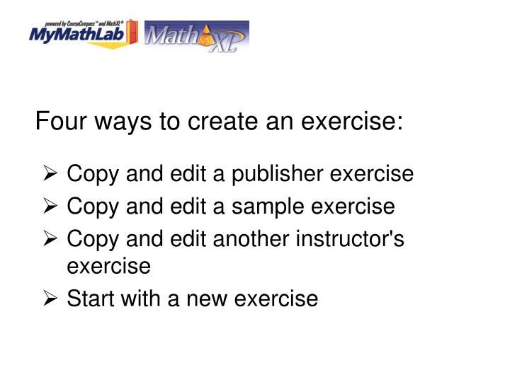 Four ways to create an exercise: