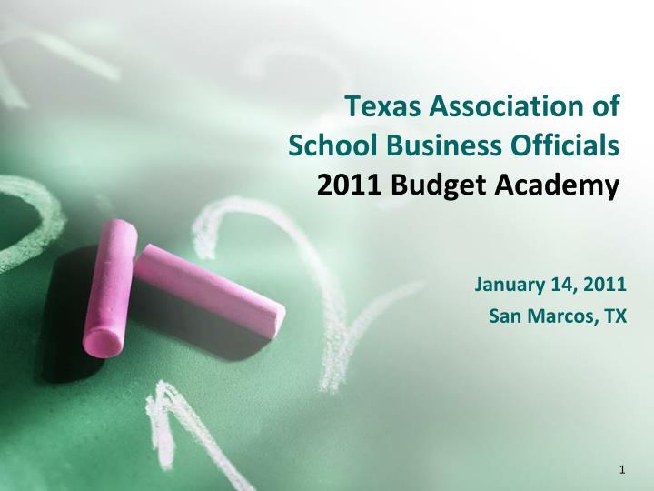 texas association of school business officials 2011 budget academy