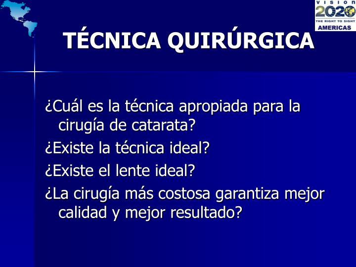 TÉCNICA QUIRÚRGICA
