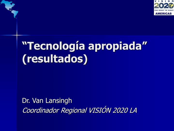 """""""Tecnología apropiada"""" (resultados)"""
