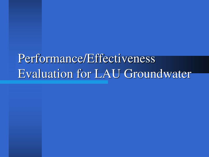Performance/Effectiveness Evaluation for LAU Groundwater