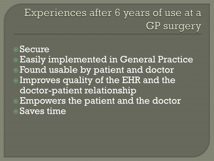 Experiences after 6 years of use at a gp surgery