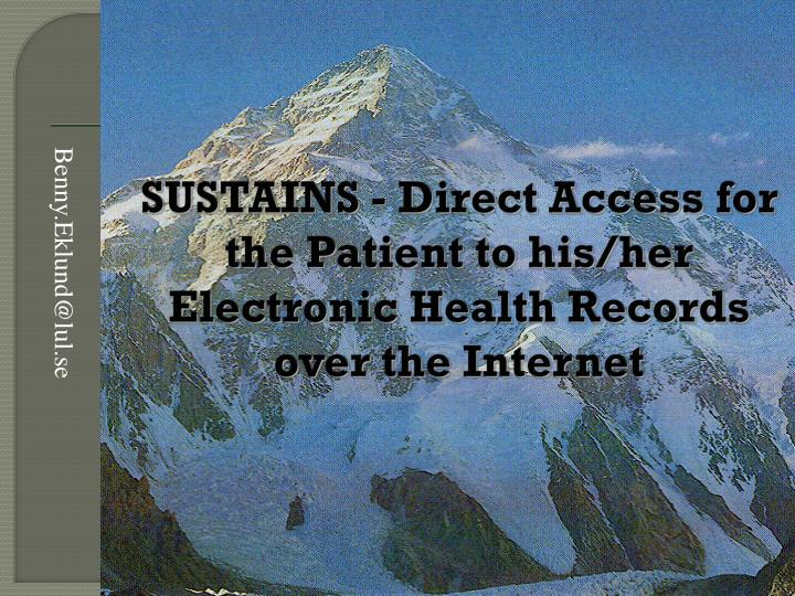 Sustains direct access for the patient to his her electronic health records over the internet