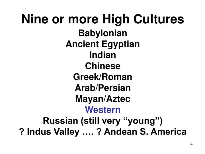 Nine or more High Cultures