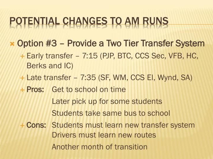 Option #3 – Provide a Two Tier Transfer System
