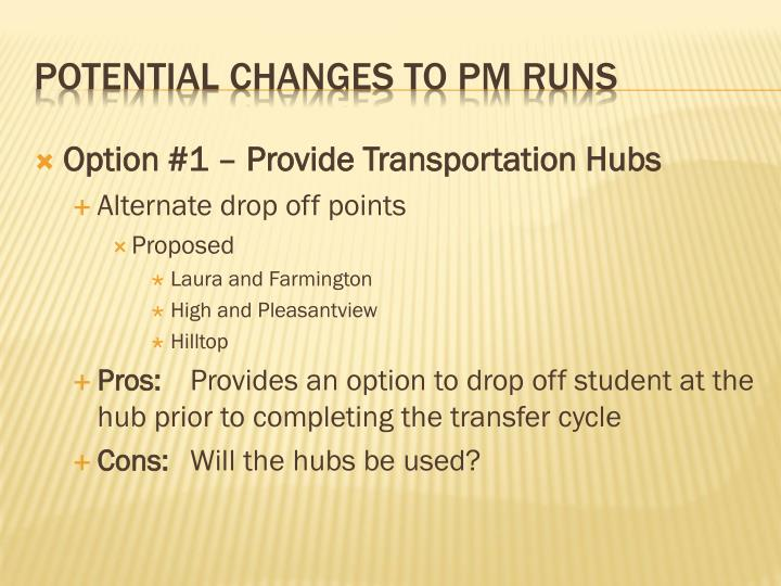 Option #1 – Provide Transportation Hubs