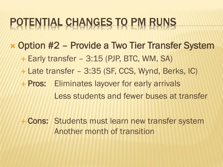 Option #2 – Provide a Two Tier Transfer System