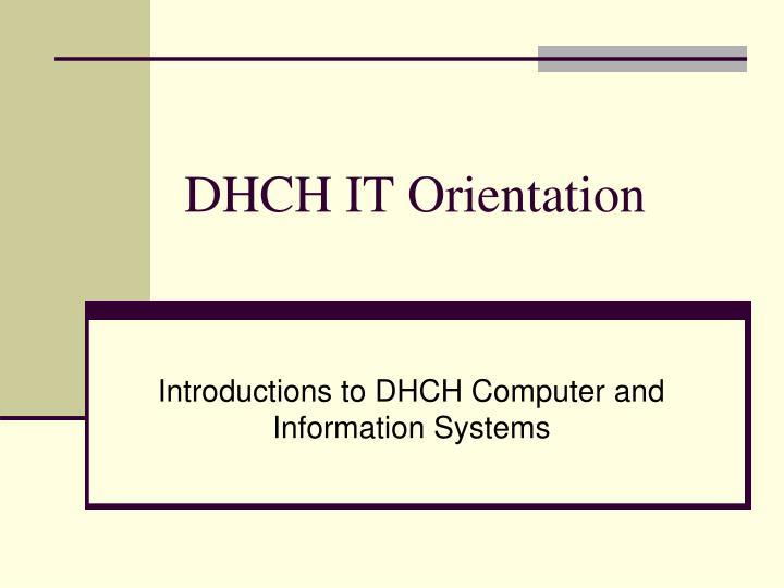 DHCH IT Orientation
