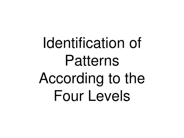 Identification of Patterns