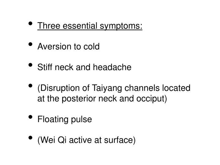Three essential symptoms: