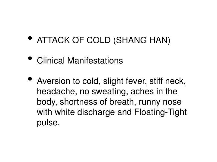 ATTACK OF COLD (SHANG HAN)
