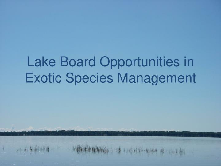 lake board opportunities in exotic species management