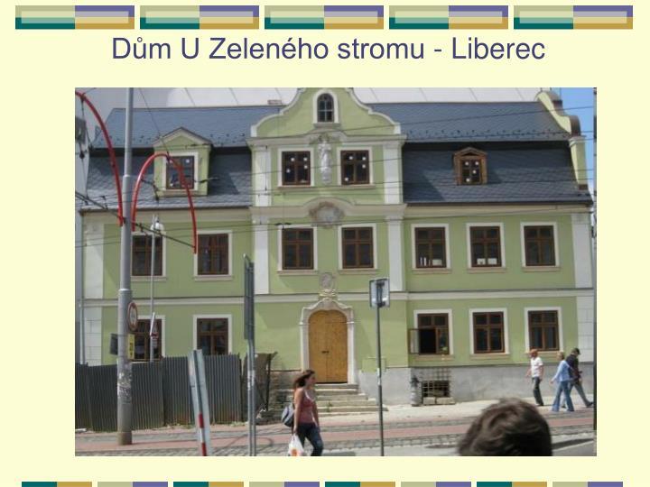 Dům U Zeleného stromu - Liberec