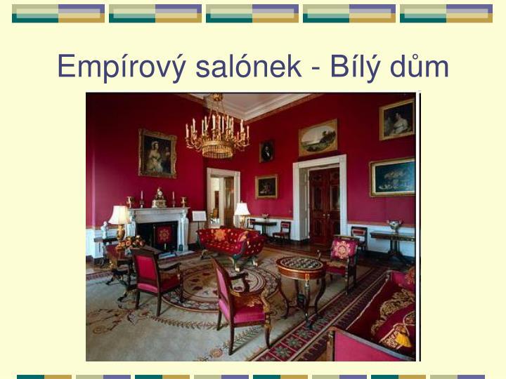 Empírový salónek - Bílý dům