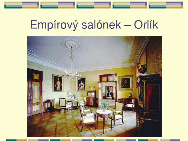Empírový salónek – Orlík