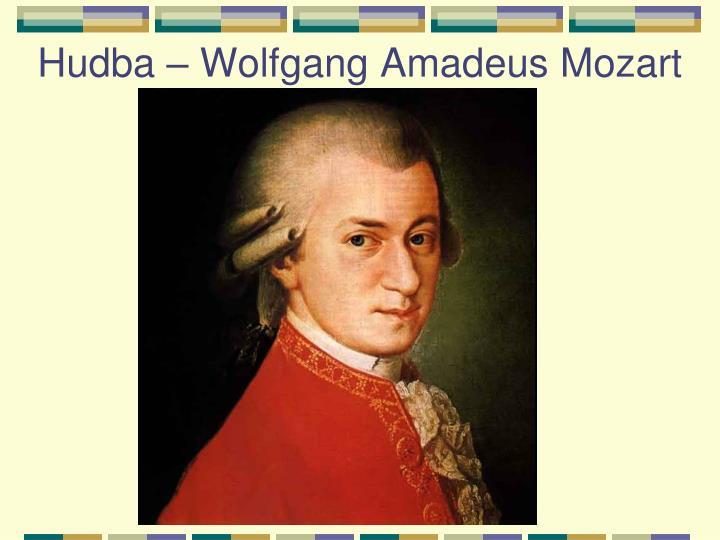 Hudba – Wolfgang Amadeus Mozart