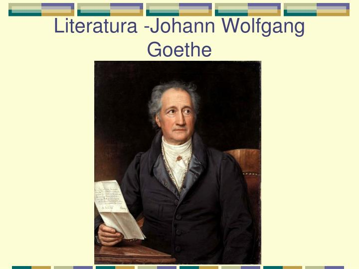 Literatura -Johann Wolfgang Goethe