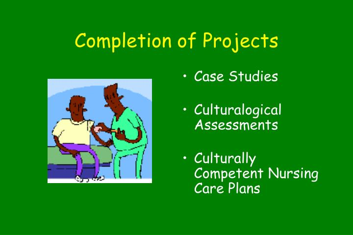 Completion of Projects