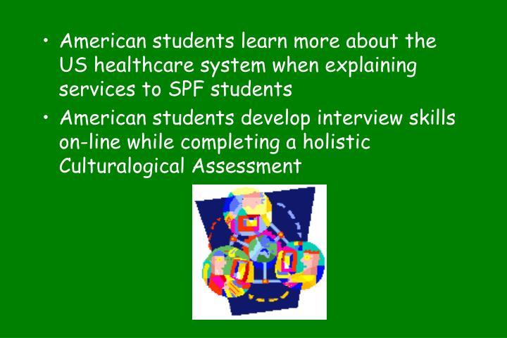 American students learn more about the US healthcare system when explaining services to SPF students
